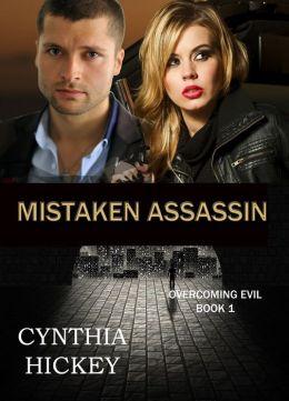 MISTAKEN ASSASSIN, Book 1 in Overcoming Evil