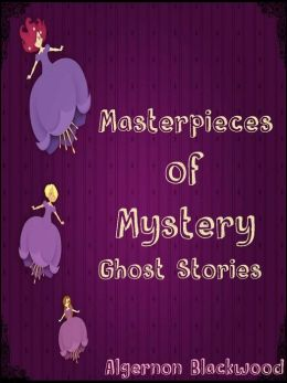 Masterpieces of Mystery (Ghost Stories)