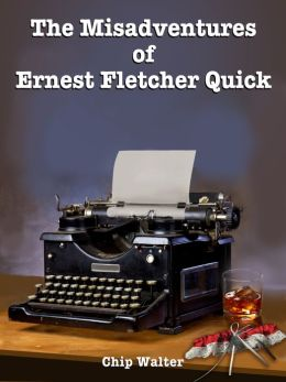 The Misadventures of Ernest Fletcher Quick (Episodes Fifteen through Seventeen)