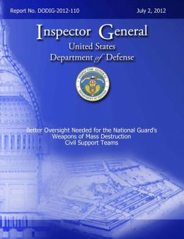 Better Oversight Needed for the National Guard's Weapons of Mass Destruction Civil Support Teams