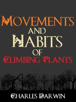Movements and Habits of Climbing Plants