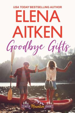 Goodbye Gifts (Castle Mountain Lodge, #5)
