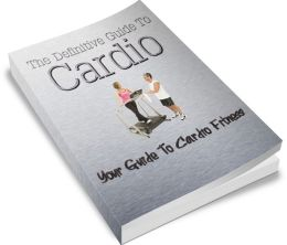 The Definitive Guide To Cardio