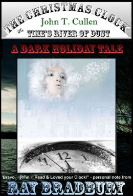 The Christmas Clock, or: Time's River of Dust