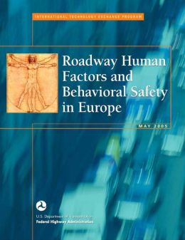 Roadway Human Factors and Behavioral Safety in Europe
