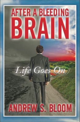"After a Bleeding Brain ""Life Goes On"""