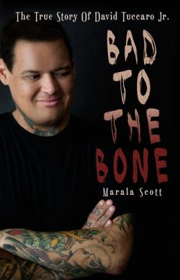 Bad To The Bone - The True Story Of David Tuccaro Jr.