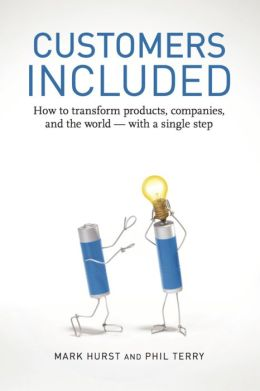 Customers Included: How to Transform Products, Companies, and the World - With a Single Step