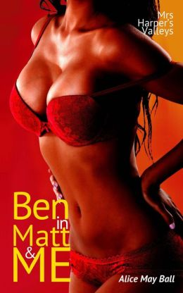 Ben in Matt and Me (bisexual threesome MF MM MMF erotic romance)