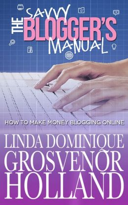 The Savvy Bloggers Manual