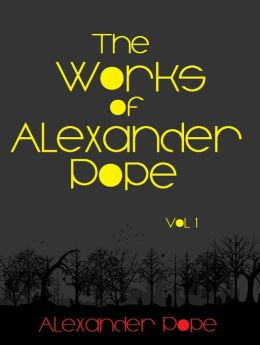 The Works of Alexander Pope, Vol 1