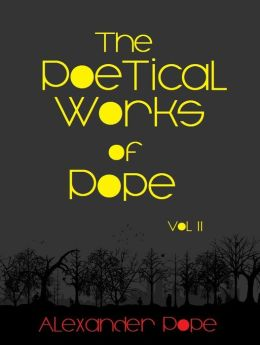 The Poetical Works of Pope, Vol. II