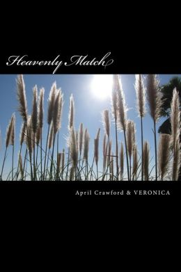 Heavenly Match: A Spirit Guide & a Trance Channel Tell Their True Stories About How & Why They Met