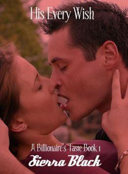 His Every Wish (BBW Billionaire Erotic Romance)