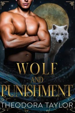 WOLF AND PUNISHMENT (The Alaska Princesses Trilogy, Book 1)