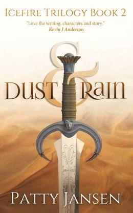 Dust & Rain (Icefire Trilogy, #2)