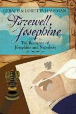 Farewell, Josephine: The Romance of Josephine and Napoleon