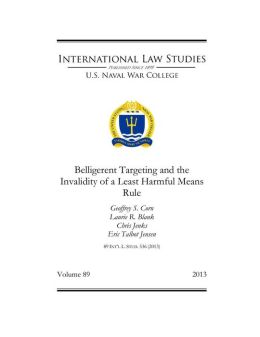 Belligerent Targeting and the Invalidity of a Least Harmful Means Rule