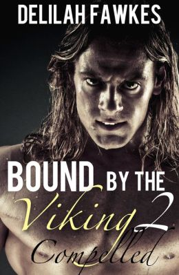 Bound by the Viking, Part 2: Compelled