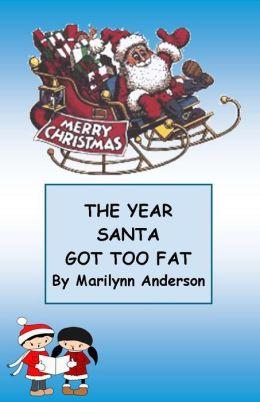 THE YEAR SANTA GOT TOO FAT