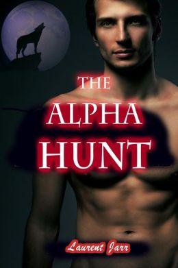 The Alpha Hunt (Action Gay Paranormal Erotic Romance - Werewolf Alpha)