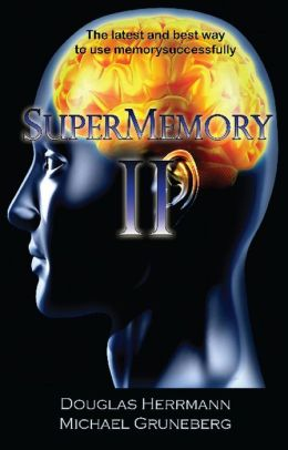 SuperMemory II : the Latest and Best Way to Use Memory Successfully