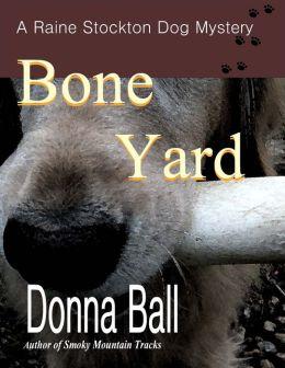 Bone Yard: A Raine Stockton Dog Mystery Novella
