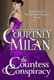 Book Cover Image. Title: The Countess Conspiracy (Brothers Sinister Series #3), Author: Courtney Milan