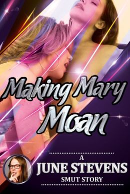 Making Mary Moan: A First Lesbian College Sex Story