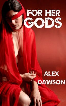For Her Gods (Steamy Virgin Sacrifice Erotica)