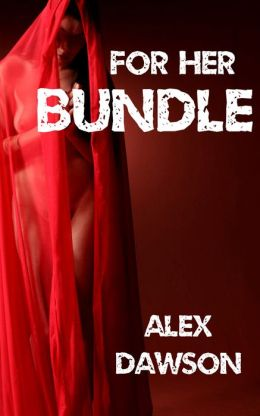 For Her BUNDLE (Steamy Virgin Sacrifice Erotica)