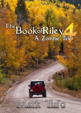The Book Of Riley ~ A Zombie Tale Pt. 4