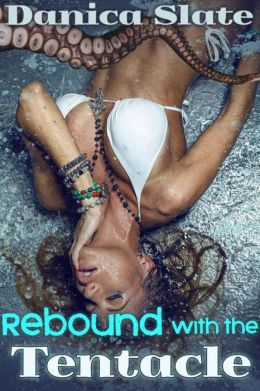 Rebound with the Tentacle (Fantasy Monster Erotica)