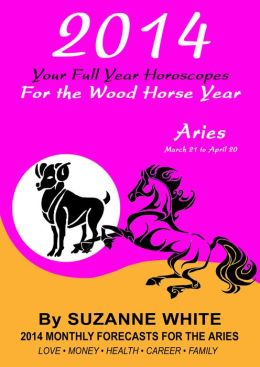 Aries 2014 Your Full Year Horoscopes for the Wood Horse Year