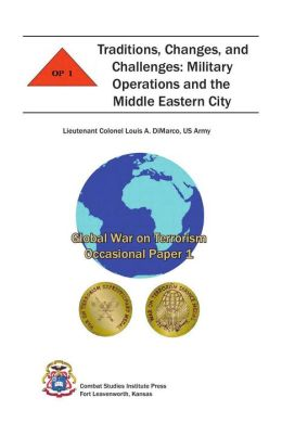 Traditions, Changes, and Challenges: Military Operations and the Middle Eastern City