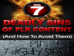 THE SEVEN DEADLY SINS OF PLR CONTENT