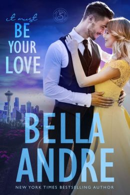 It Must Be Your Love: The Sullivans (Contemporary Romance)