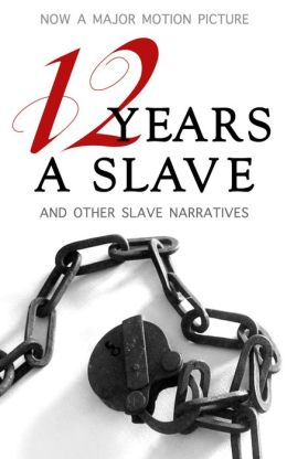 12 Years a Slave (Illustrated, with Additional Slave Narratives, including Uncle Tom's Cabin)