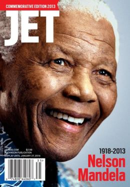 JET Commemorative Issue to honor the life of Nelson Mandela