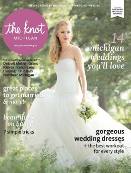 The Knot Michigan Weddings Magazine Spring-Summer 2014