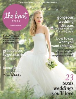 The Knot Texas Weddings Magazine Spring-Summer 2014