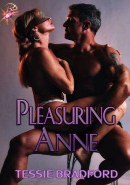 Pleasuring Anne by Tessie Bradford