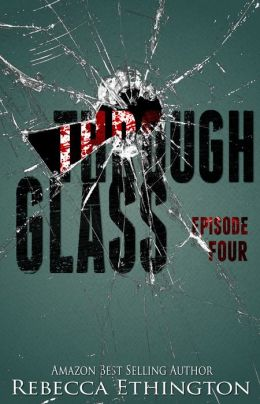 Through Glass - Episode Four