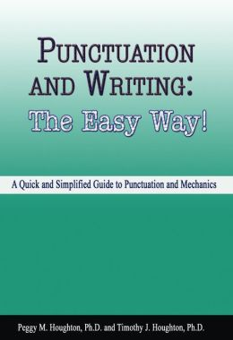 Punctuation and Writing: The Easy Way!