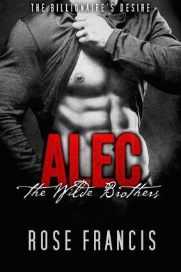 Alec: The Wilde Brothers (BWWM Interracial Romance - Billionaire Alpha Male)