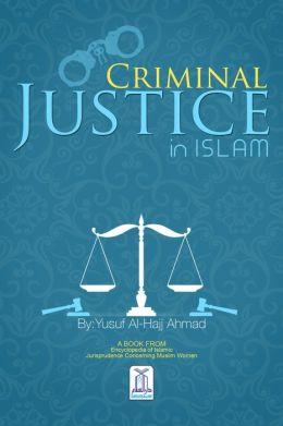 Criminal Justice in Islam (Encyclopedia of Islamic Jurisprudence Concerning Muslim Women)