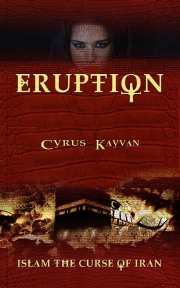 Eruption: Islam the Curse of Iran