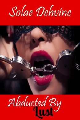 Abducted By Lust: Part 3