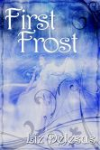 Book Cover Image. Title: First Frost, Author: Liz DeJesus