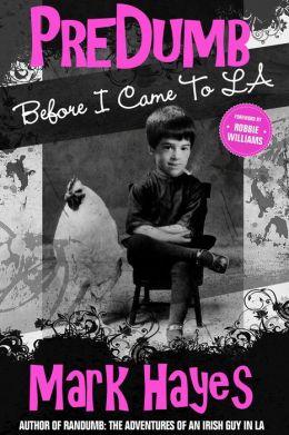 PreDumb: Before I Came To LA